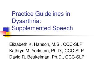 Practice Guidelines in Dysarthria:  Supplemented Speech
