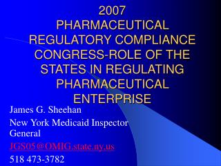 James G. Sheehan New York Medicaid Inspector General JGS05@OMIG.state.ny 518 473-3782