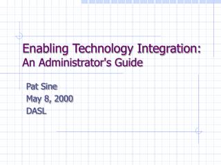 Enabling Technology Integration: An Administrator's Guide
