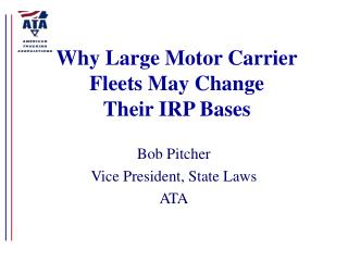 Why Large Motor Carrier Fleets May Change  Their IRP Bases