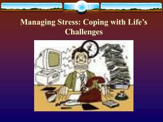 Managing Stress: Coping with Life's Challenges