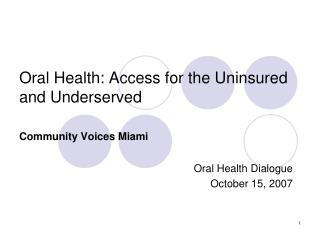 Oral Health: Access for the Uninsured and Underserved Community Voices Miami
