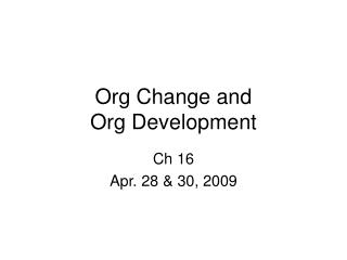 Org Change and  Org Development