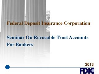 Federal Deposit Insurance Corporation  Seminar  On Revocable Trust Accounts For Bankers