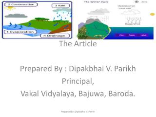 The Article Prepared By :  Dipakbhai  V. Parikh Principal, Vakal Vidyalaya ,  Bajuwa , Baroda.