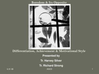 Boredom & Its Opposite