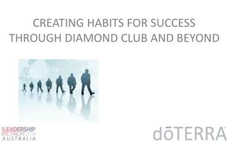 CREATING HABITS FOR SUCCESS THROUGH DIAMOND CLUB AND BEYOND