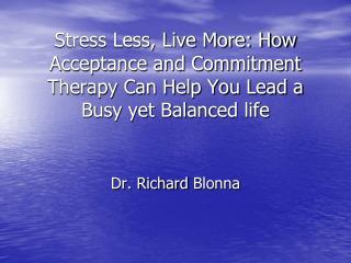 Dr. Richard  Blonna