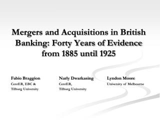Mergers and Acquisitions in British Banking: Forty Years of Evidence from 1885 until 1925