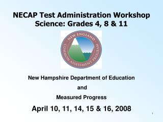 NECAP Test Administration Workshop Science: Grades 4, 8 & 11