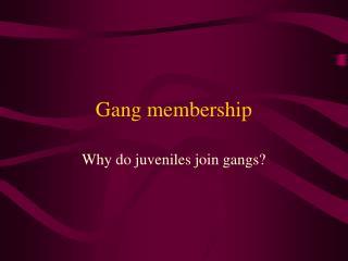Gang membership