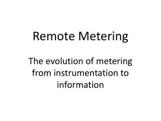 Remote Metering