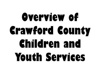 Overview of Crawford County Children and Youth Services