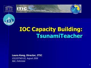 IOC Capacity Building:  TsunamiTeacher