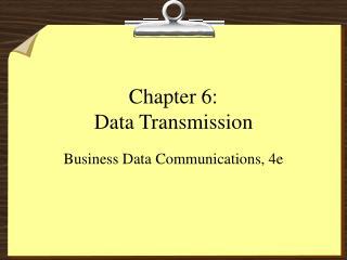 Chapter 6: Data Transmission
