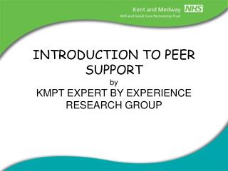 INTRODUCTION TO PEER SUPPORT by KMPT EXPERT BY EXPERIENCE RESEARCH GROUP