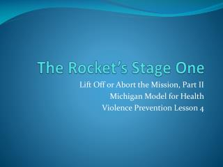 The Rocket's Stage One