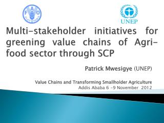 Multi-stakeholder initiatives  for greening value chains  of  Agri -food sector  through SCP