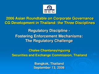 2006 Asian Roundtable on Corporate Governance CG Development in Thailand: the Three Disciplines