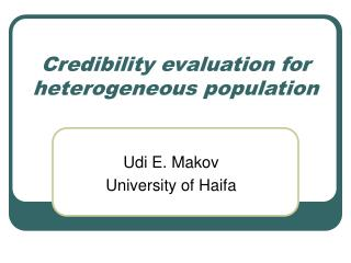 Credibility evaluation for heterogeneous population