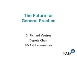 The Future for  General Practice