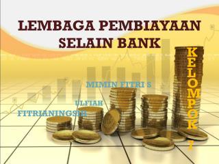 LEMBAGA PEMBIAYAAN SELAIN BANK