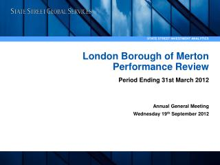 London Borough of Merton  Performance Review  Period Ending 31st March 2012