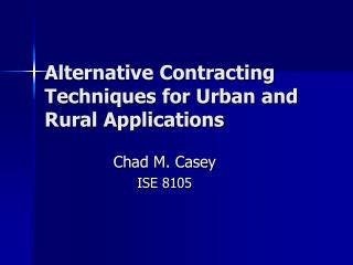 Alternative Contracting Techniques for Urban and Rural Applications