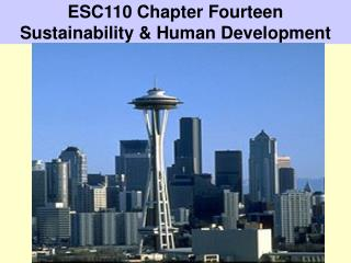 ESC110 Chapter Fourteen  Sustainability & Human Development