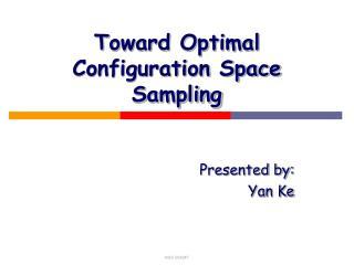 Toward Optimal Configuration Space Sampling