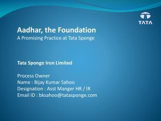 Tata Sponge Iron Limited Process Owner Name :  Bijay  Kumar  Sahoo