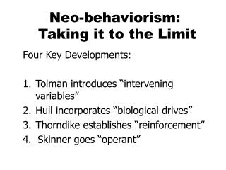 Neo-behaviorism:  Taking it to the Limit