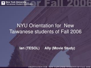 NYU Orientation for  New Taiwanese students of Fall 2006