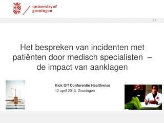 Het bespreken van incidenten met patiënten door medisch specialisten  – de impact van aanklagen