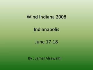 Wind Indiana 2008 Indianapolis  June 17-18