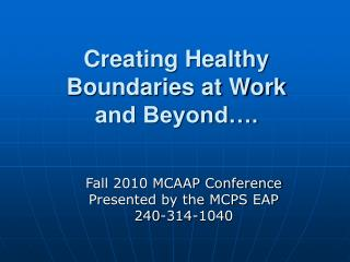 Creating Healthy Boundaries at Work  and Beyond�.