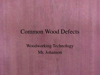 Common Wood Defects