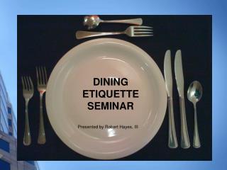 DINING ETIQUETTE SEMINAR
