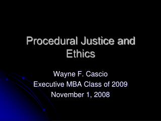 Procedural Justice and Ethics