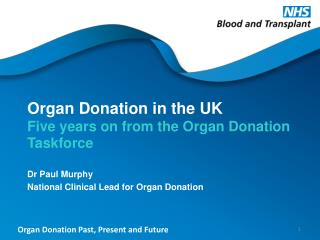 Organ Donation in the UK Five years on from the Organ Donation Taskforce