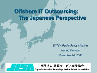 Offshore IT Outsourcing:          The Japanese Perspective