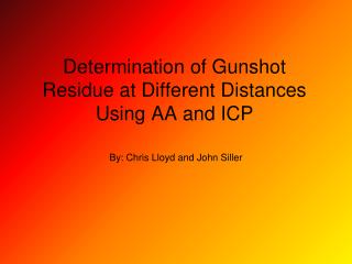 Determination of Gunshot Residue at Different Distances Using AA and ICP