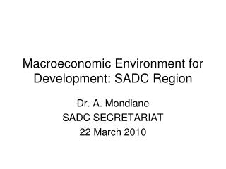 Macroeconomic Environment for Development: SADC Region