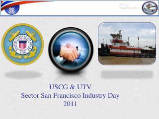 USCG & UTV  Sector San Francisco Industry  Day 2011