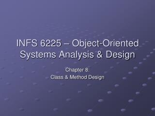 INFS 6225 � Object-Oriented Systems Analysis & Design