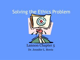 Solving the Ethics Problem