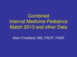 Combined  Internal Medicine-Pediatrics Match 2013 and other Data