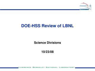 DOE-HSS Review of LBNL