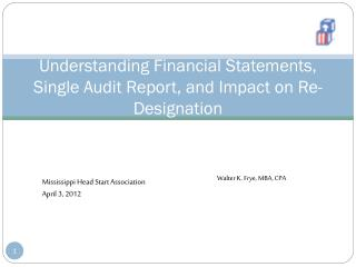Understanding Financial Statements, Single Audit Report, and Impact on Re-Designation