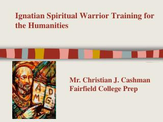 Ignatian Spiritual Warrior Training for the Humanities